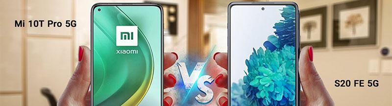مقایسه گوشی های Galaxy S20 Fe 5G و Mi 10T Pro 5G